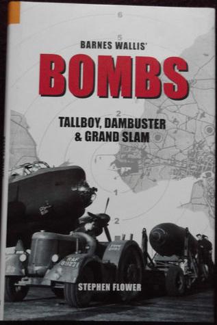 Barnes Wallis' Bombs:Tallboy, Dambuster & Grandslam Hardback book