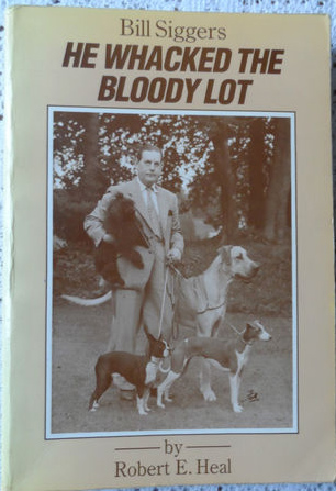 'Bill Siggers: He Whacked the Bloody Lot' Dog Shows, Judging, Great Danes etc