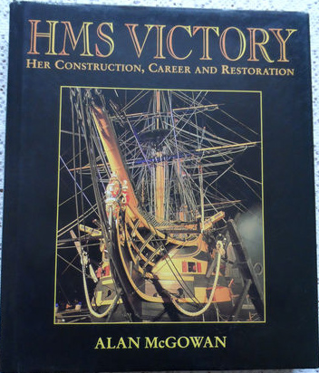 HMS Victory: Her Construction, Career and Restoration