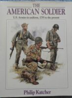 The American Soldier: U.S. Armies in Uniform, 1755 to the Present