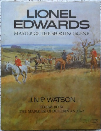'Lionel Edwards: Master of the Sporting Scene' by John Watson