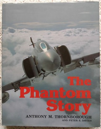 Jet Aircraft 'The Phantom Story' by Antony M. Thornborough