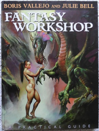 Boris Vallejo & Julie Bell: Fantasy Workshop. A Practical Guide