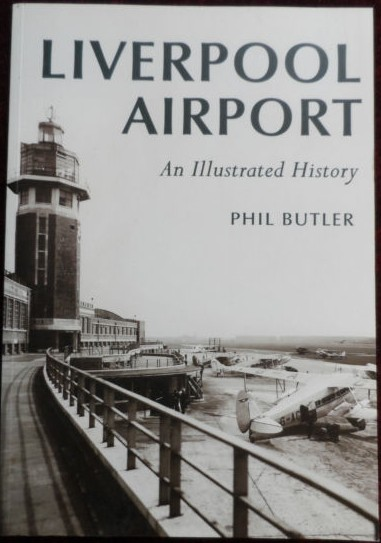 'Liverpool Airport: An Illustrated History' Signed.
