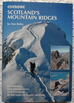 Scotland's Mountain Ridges: Scrambling, Mountaineering and Climbing