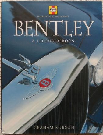 Bentley: A Legend Reborn by Graham Robson