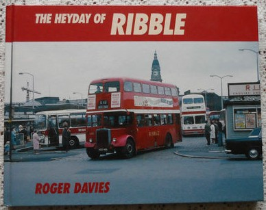 Bus Companies 'The Heyday of Ribble' by Roger Davis
