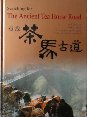 Searching for the Ancient Tea Horse Road
