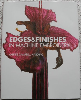 Edges & Finishes in Machine Embroidery - Valerie Campbell - Harding