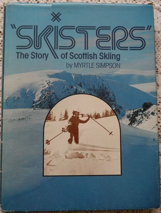 Skisters: The Story of Scottish Skiing - Myrtle Simpson