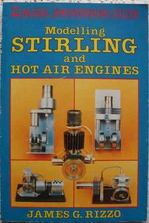 Modelling Stirling and Hot Air Engines - James G. Rizzo