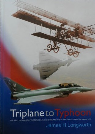 Triplane to Typhoon: Aircraft Produced by Factories in Lancashire/N.W. from 1910