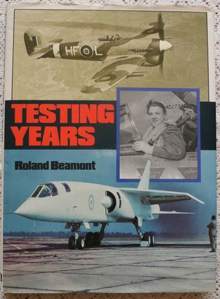 Testing Years -Roland Beaumont -Test Pilot - RAF - English Electric Co- Gloster
