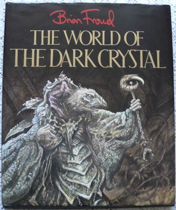 The World of the Dark Crystal - Brian Froud- Hardback 1st Edition 1983