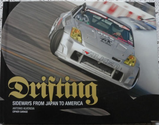 Drifting: Sideways from Japan to America - Motorsport - The Art of Taking Bends