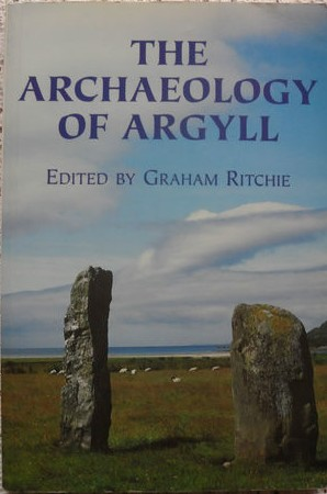 The Archaeology of Argyll- Graham Ritchie - Neolithic Monuments - Scotland