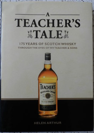 A Teacher's Tale: 175 Years of Scotch Whisky Through Eyes of Wm. Teacher & Sons
