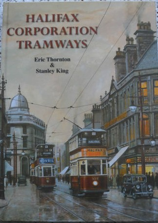Halifax Corporation Tramways - Eric Thornton & Stanley King - Signed