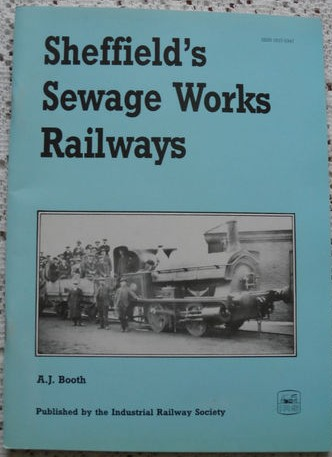 Sheffield's Sewage Works Railways - A. J. Booth - Very Scarce
