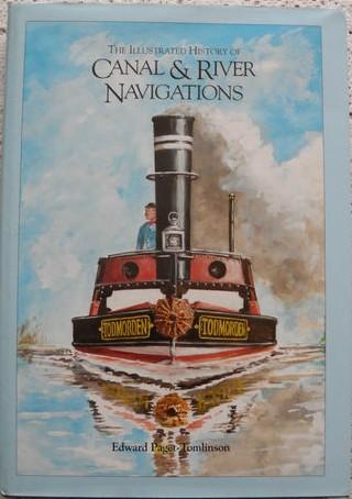 Illustrated History of Canal & River Navigation - Edward Paget - Tomlinson Hardback