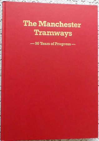 The Manchester Tramways: 90 Years of Progress - 1991 Revised Edition