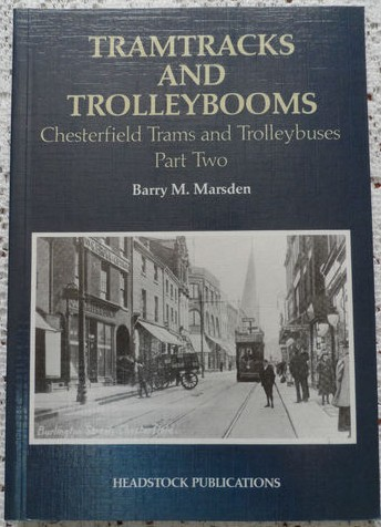 Tramtracks and Trolleybuses: Chesterfield Trams and Trolleybuses Part two