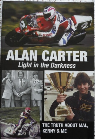 Alan Carter - Light in the Darkness: The Truth about Mal and Me - SIGNED