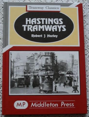 HastingsTramways - Robert J. Harley -Middleton Press