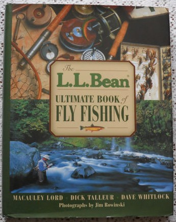 The L. L. Bean Ultimate Book of Fly Fishing- Hardback 1st Edition
