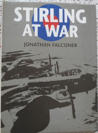 Stirling at War - Jonathan Falcolner - 1st edition - WW2 Bomber - Scarce