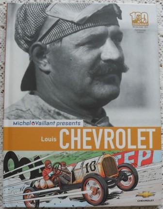 Michel Vaillant Presents Louis Chevrolet (Centennial Edition)