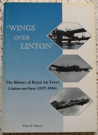 'Wings Over Linton' The History of Royal Air Force Linton-on-Ouse (1937-1994)