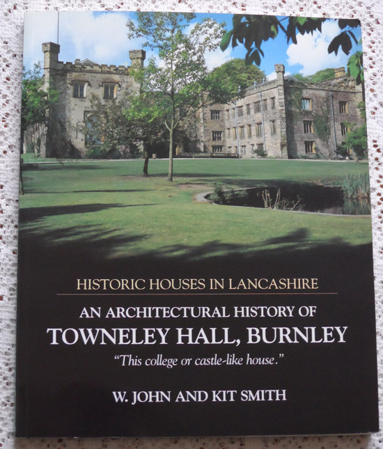 An Architectural History of Towneley Hall, Burnley
