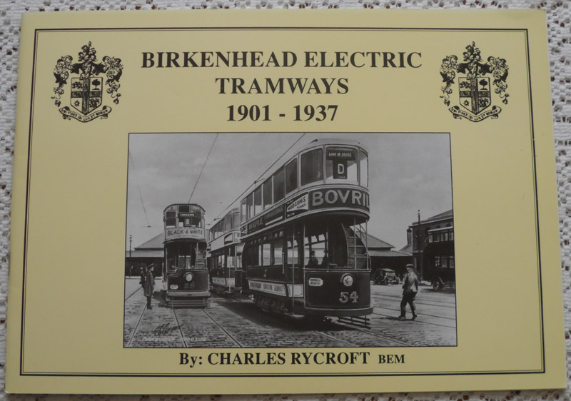 Birkenhead Electric Tramways 1901-1937 - Charles Rycroft - Lovely condition