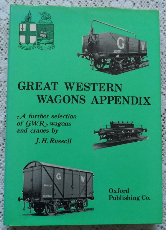 Great Western Wagons Appendix: A Further Selection of GWR Wagons and Cranes By J. H. Russell