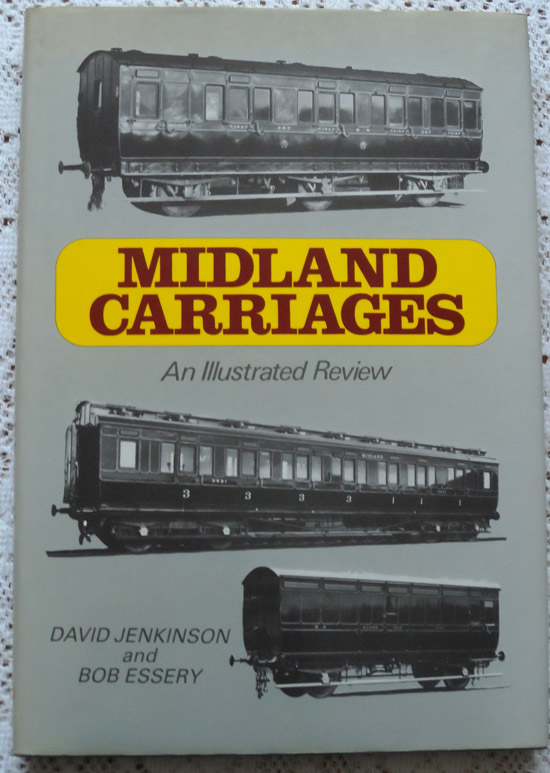 Midland Carriages: An Illustrated Review 1877 Onwards by David Jenkinson & Bob Essery