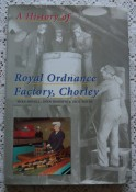 A History of Royal Ordnance Factory, Chorley by Mike Nevell, John Roberts & Jack Smith