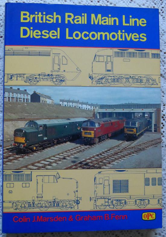 British Rail Main Line Diesel Locomotives by Colin J. Marsden & Graham B. Fenn
