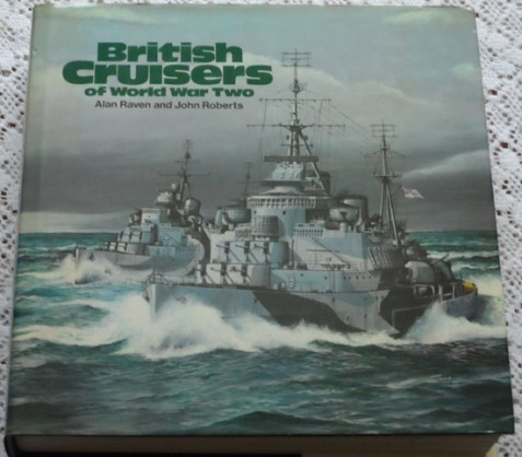 British Cruisers of World War Two by Alan Raven and John Roberts