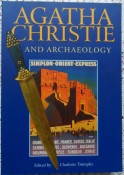 Agatha Christie and Archaeology Edited by Charlotte Trumpler