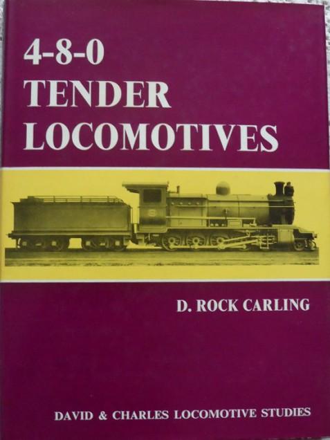 4-8-0 Tender Locomotives by D. Rock Carling - David & Charles 1971