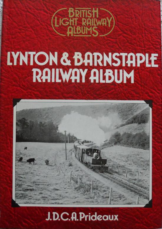 Lynton & Barnstaple Railway Album by J. D.C. A. Prideaux