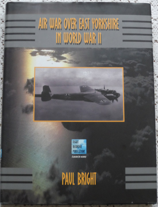 Air War over East Yorkshire in World War 2 by Paul Bright