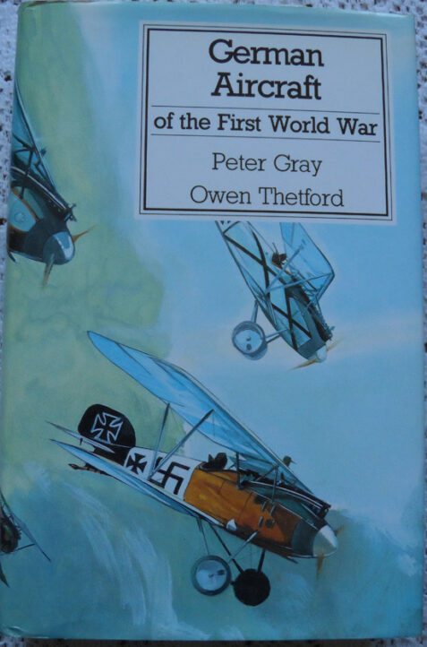 German Aircraft of the First World War by Peter Gray and Owen Thetford