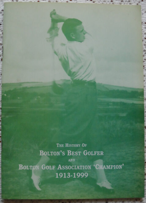 The History Of Bolton's Best Golfer and Bolton Golf Association 'Champion' 1913-1999