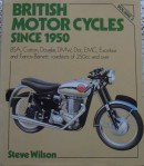 British Motor Cycles Since 1950: Volume 2 by Steve Wilson