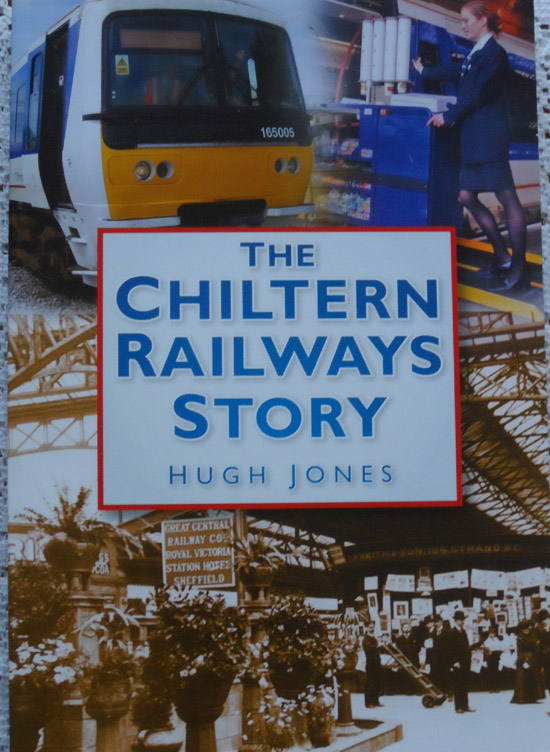 The Chiltern Railways Story by Hugh Jones
