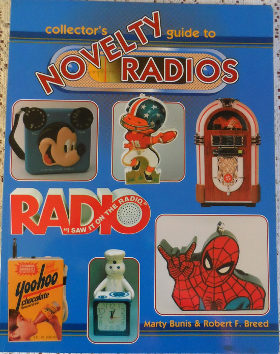 Collector's Guide to Novelty Radios by Marty Bunis & Robert F. Breed