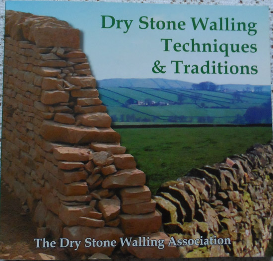 Dry Stone Walling Techniques & Traditions by The Dry Stone Walling Association