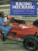 Racing Mechanic Ermanno Cuoghi Mechanic to a World Champion by Jeremy Walton